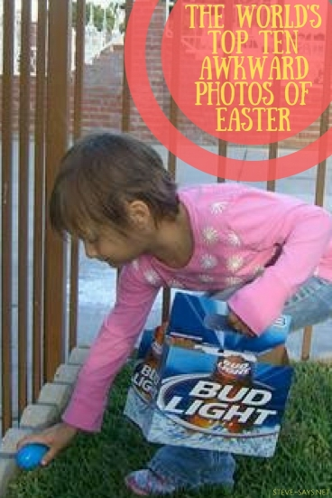 The World's Top 10 Awkward Easter Photos - 2014 Edition