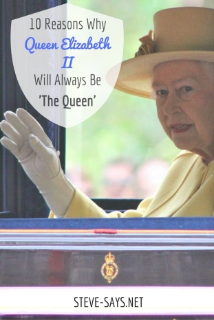 10 Reasons Why Queen Elizabeth II Will Always Be 'The Queen'