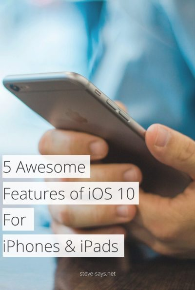 5 Awesome Features Of iOS10 For iPhones & iPads
