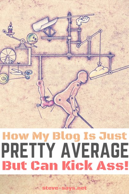 Why My Blog Is Just Pretty Average But Still Kicks Your Ass