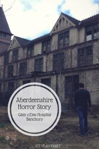 Aberdeenshire Horror Story: Glen o'Dee Hospital, Banchory