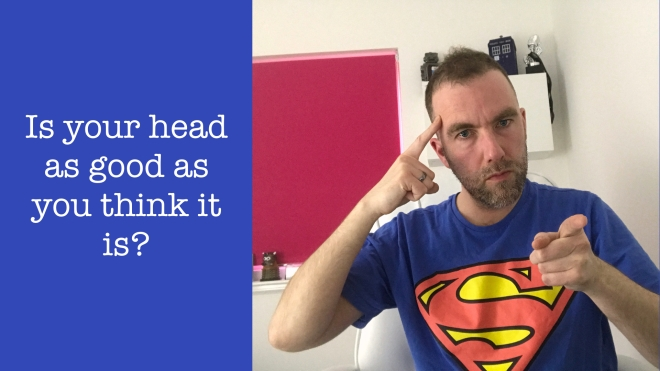 Is Your Head As Good As You Think It Is?