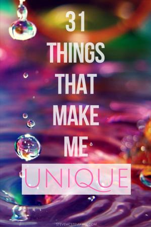 31 Things That Make Me Unique!