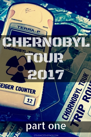 CHERNOBYL TOUR: Part One