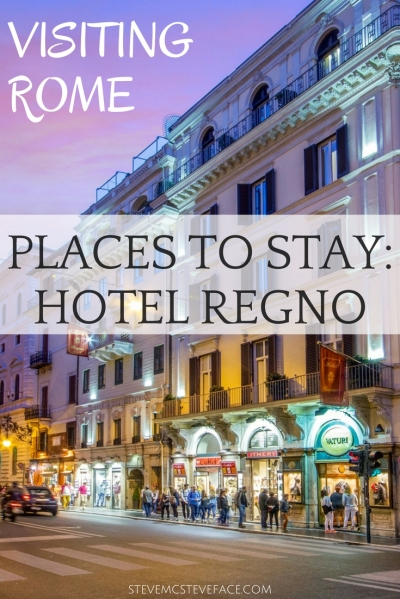 Visiting Rome: Places To Stay - Hotel Regno