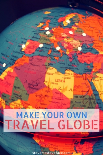 TRAVEL: Make Your Own Travel Globe